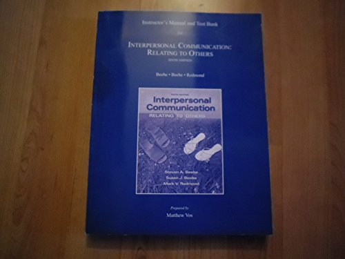Interpersonal Communication : Relating to Others Instructor's Manual and Test Bank