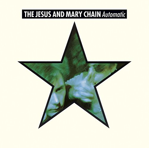 Automatic (The Jesus And Mary Chain Damage And Joy)