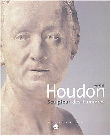 Télécharger en ligne Houdon : Sculpteur des lumières, 1741-1828 pdf