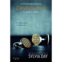 CROSSFIRE T.01 : DEVOILE-MOI: Written by SYLVIA DAY, 2005 Edition, Publisher: FLAMMARION QUEBEC [Paperback]