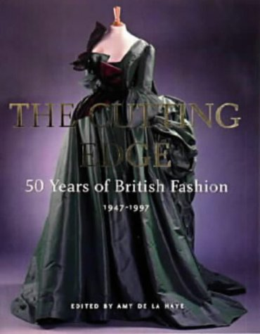 The Cutting Edge: 50 Years of British Fashion (Cutting Edge Costume Design)