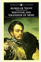 Servitude and Grandeur of Arms (Penguin Classics) Paperback