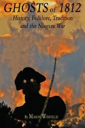 Download Ghosts of 1812: History, Folklore, Tradition and the Niagara War pdf epub