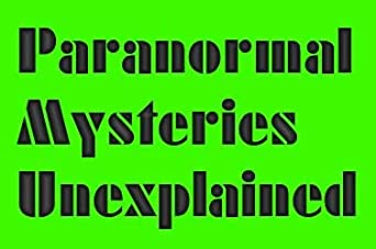 Paranormal,Mysteries,the Unexplained and Dreams Archive Center
