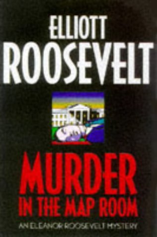 Image for Murder in the Map Room: An Eleanor Roosevelt Mystery (Eleanor Roosevelt Mysteries)