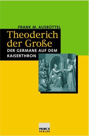 Theoderich der Grosse (Gestalten Der Antike)