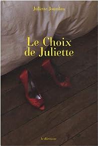Le Choix de Juliette par Juliette Jourdan
