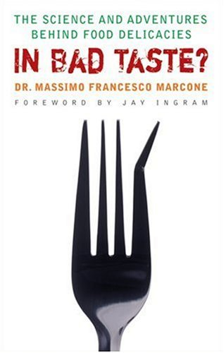 In Bad Taste?: The Science and Adventures Behind Food Delicacies