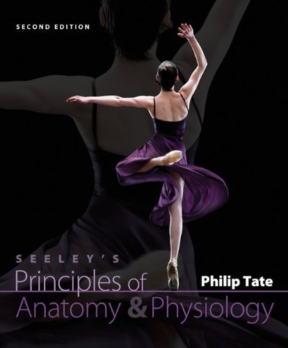 Seeley's Principles of Anatomy & Physiology with Connect Plus 2 Semester Access Card (Includes APR & PhILS Online Access) 2nd (second) edition by Tate, Philip published by McGraw-Hill Science/Engineering/Math (2011) [Hardcover]