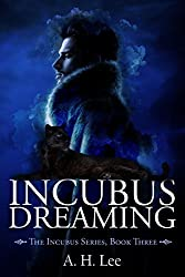 Incubus Dreaming (The Incubus Series Book 3)