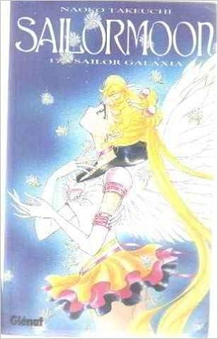 Sailor Moon, tome 17 Sailor Galaxia: Naoko Takeuchi: 9782723425117