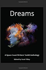Dreams: A Space Coast Writers' Guild Anthology Paperback