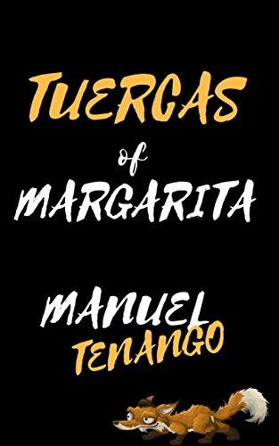 Tuercas y Margarita de [Tenango, Manuel]
