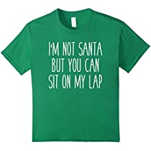 I'm Not Santa But You Can Sit on my Lap Funny Tee
