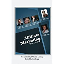 Affiliate Marketing Then and Now: Discussion about the Beginnings of an Industry