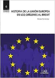 Historia de la Unión europea. De los orígenes al Brexit: 6