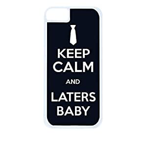 Keep Calm and Laters Baby - B&W- Hard White Plastic Snap - On Case-Apple Iphone 5C Only - Great Quality!