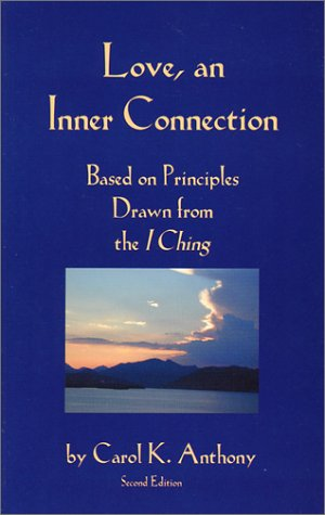 Love, An Inner Connection, Based on Principles Drawn from the I Ching