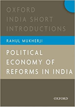 Book Political Economy of Reforms in India: Oxford India Short Introductions (Oxford India Short Introductions Series)