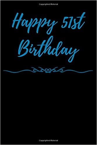 Buy Happy 51st Birthday Blank Lined Journal 6x9 Beautiful Birthday Gift For Male Female Friends And Family Book Online At Low Prices In India Happy 51st Birthday Blank Lined Journal