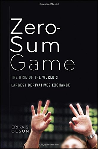 Zero-Sum Game: The Rise of the World's Largest Derivatives Exchange by Wiley
