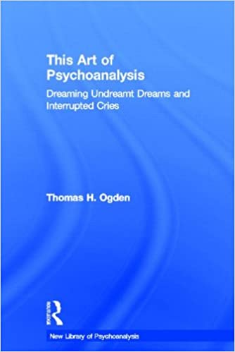 This Art of Psychoanalysis: Dreaming Undreamt Dreams and