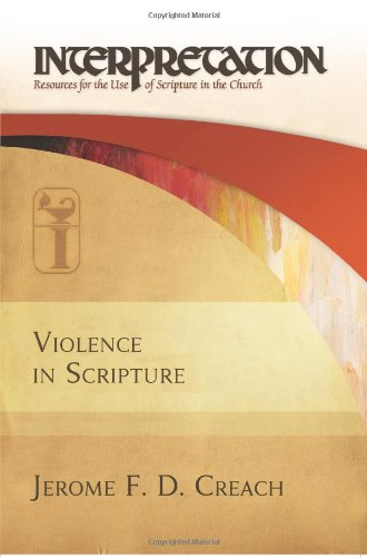 Violence in Scripture: Interpretation: Resources for the Use of Scripture in the Church (Outlets In Nc)