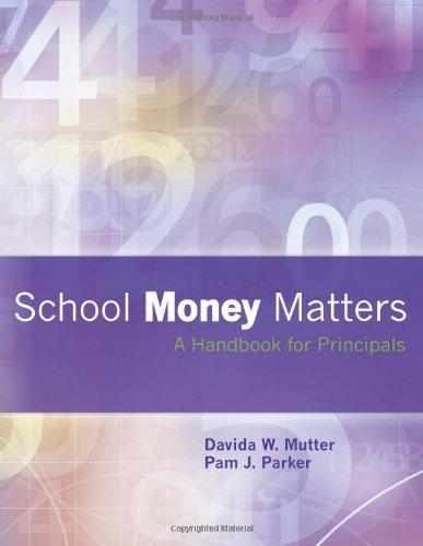 School Money Matters: A Handbook for Principals by Mutter Davida W. Parker Pam J. (2012-12-28) Paperback