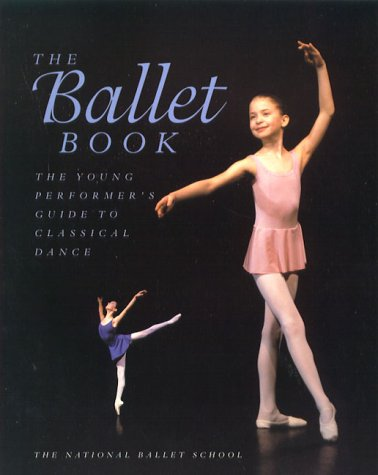 Download The Ballet Book: The Young Performer's Guide to Classical Dance ebook