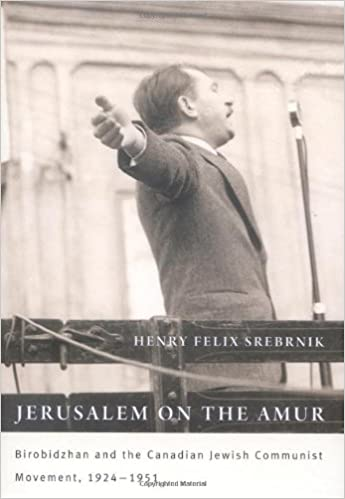 Jerusalem on the Amur: Birobidzhan and the Canadian Jewish
