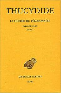 La Guerre du Péloponnèse. Tome 1 : Introduction, Livre I par  Thucydide
