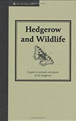 Hedgerow and Wildlife: Guide to Animals and Plants of the Hedgerow (Countryside)