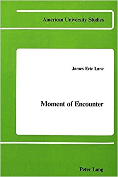 Book Moment of Encounter: Preface by Kees W. Bolle (American University Studies, Series 9: History)