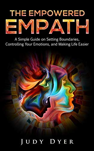 The Empowered Empath: A Simple Guide on Setting