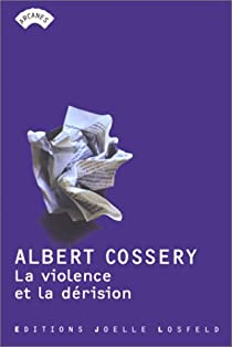 La violence et la dérision par Cossery