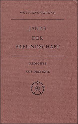 Jahre Der Freundschaft Gedichte Aus Dem Exil German