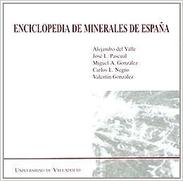Enciclopedia de Minerales de España (Edición En Cd): Amazon.es: Valle González, Alejandro De: Libros