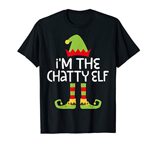 I'm The Chatty Elf T-Shirt Matching Christmas Costume Shirt ()