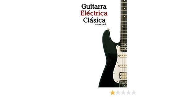 Guitarra Eléctrica Clásica: Piezas fáciles de Bach, Mozart, Beethoven y otros compositores (en Partitura y Tablatura) eBook: Javier Marcó: Amazon.es: Tienda ...