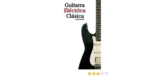 Guitarra Eléctrica Clásica: Piezas fáciles de Bach, Mozart ...