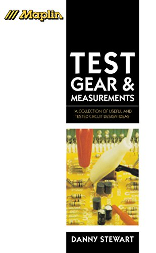 Test Gear and Measurements: A Collection of Useful and Tested Circuit Design Ideas' (Maplin Series) ()
