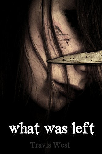 Book: What Was Left by Travis West