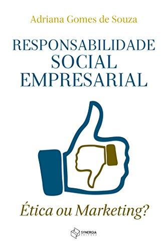 Responsabilidade Social Empresarial - Ética ou Marketing?