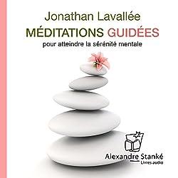 Méditations guidées pour atteindre la sérénité mentale