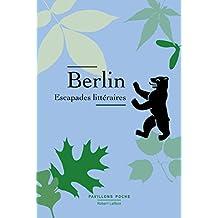 Berlin, escapades littéraires (PAVILLONS POCHE) (French Edition)