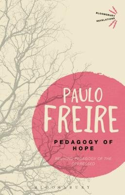 Pedagogy of Hope( Reliving Pedagogy of the Oppressed)[PEDAGOGY OF HOPE][Paperback] (Pedagogy Of Hope Reliving Pedagogy Of The Oppressed)