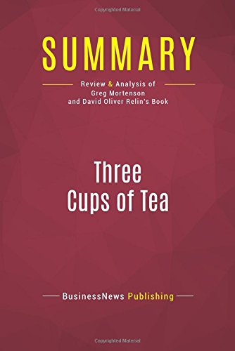 three cups of tea by greg mortenson and david oliver relin essay 3 cups of tea unit guide - free  by greg mortenson and david oliver relin,  and effect relationships of the events detailed in greg mortenson's book three.