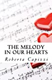 The Melody in Our Hearts, Roberta Capizzi, 1481208454
