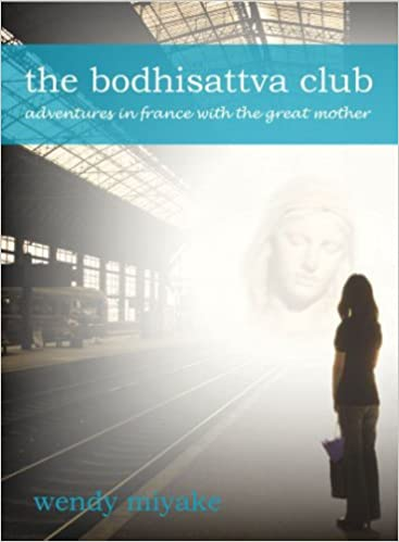 The Bodhisattva Club: Adventures in France With the Great
