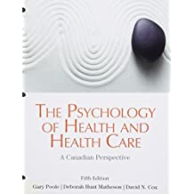 The Psychology of Health and Health Care: A Canadian Perspective, Loose Leaf Version (5th Edition)
